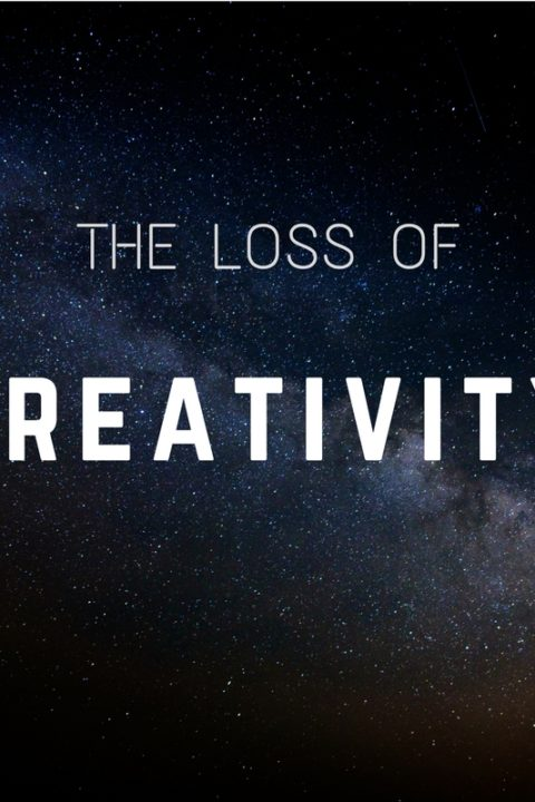 The Loss of Creativity